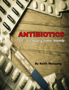 Antibiotics-21st Century Time Bomb?